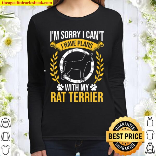 Sorry I Have Plans With My Rat Terrier Dog Lover Women Long Sleeved
