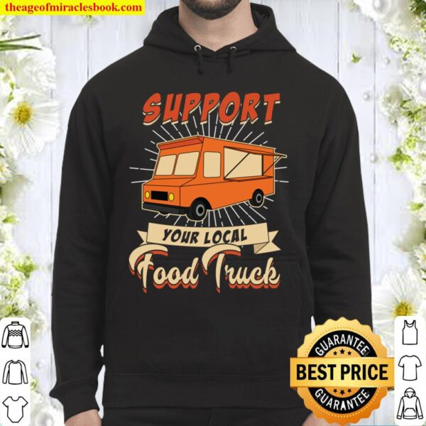 Support Your Local Food Truck Hoodie
