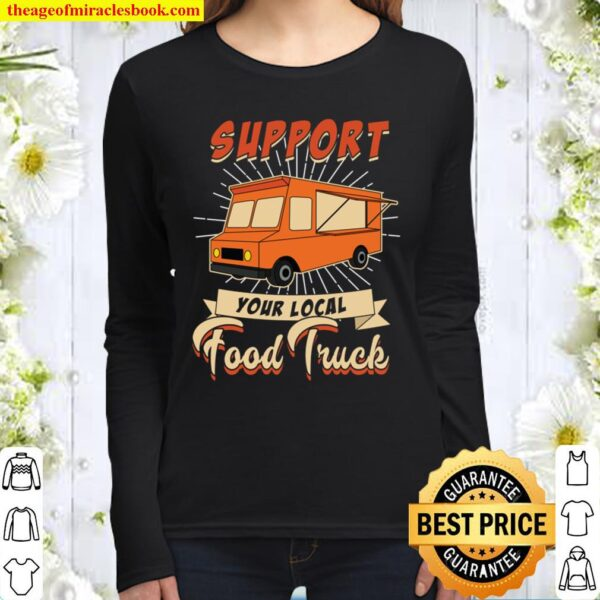 Support Your Local Food Truck Women Long Sleeved