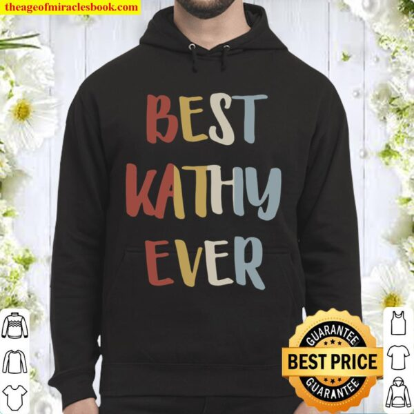 Womens Best Kathy Ever Retro Vintage First Name Gift Hoodie