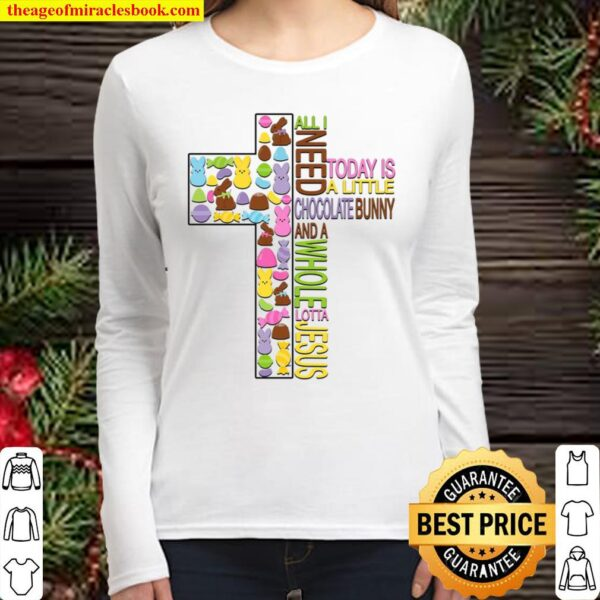 All I Need Today Easter Women Long Sleeved