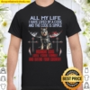 All My Life I Have Lived By A Code And The Code Is Simple Honor God Lo Shirt