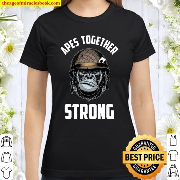 Apes Together Strong Classic Women T-Shirt
