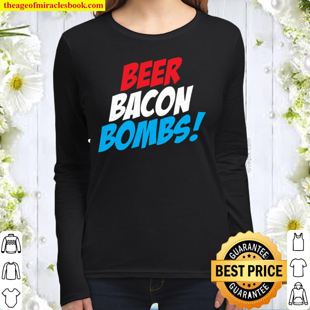 Beer, Bacon _ Firework Bombs, Funny Patriotic USA Graphic Women Long Sleeved