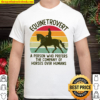 Equinetrovert Dressage A Person Who Prefers The Company Of Horses Ove Shirt