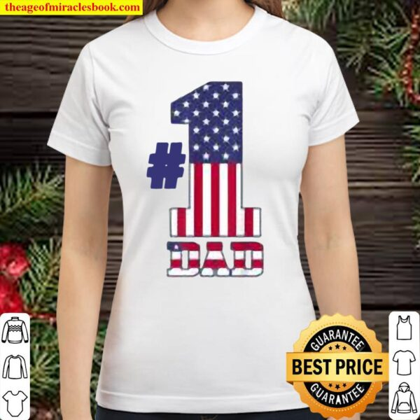 Fathers Day Patriotic Number 1 Dad American Flag Classic Women T-Shirt