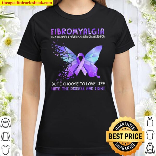 Fibromyalgia Is A Journey I Never Planned Classic Women T-Shirt