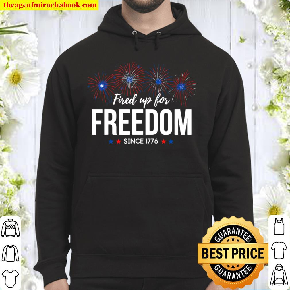 Fired up for Freedom Fouth of July Fireworks Hoodie