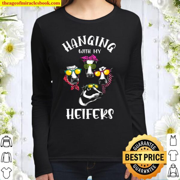 Funny Hanging With My Heifers Gift For Women Cow Farmer Girl Women Long Sleeved