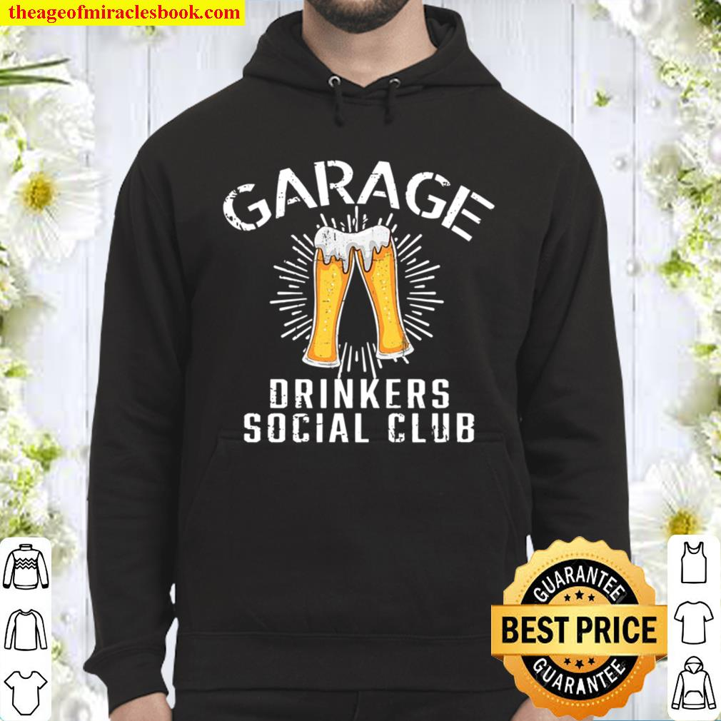 Garage Drinkers Social Club Day Drinking House Party Hoodie
