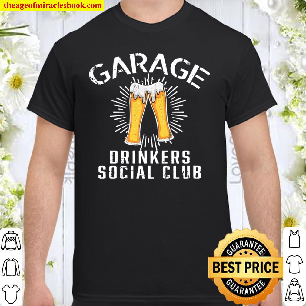 Garage Drinkers Social Club Day Drinking House Party Shirt