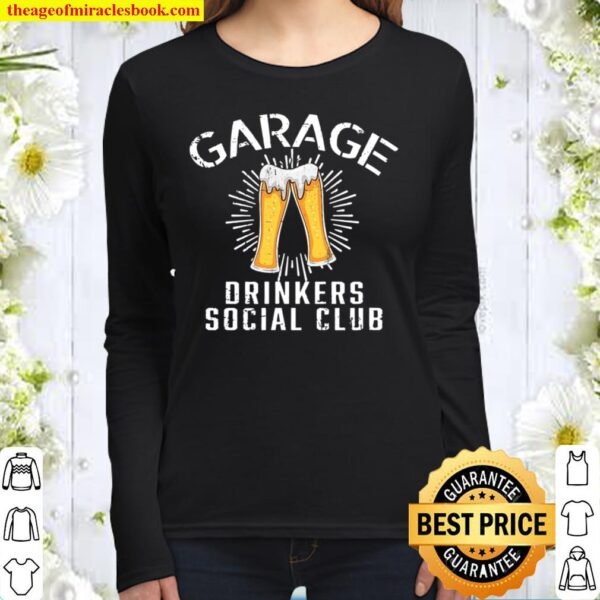 Garage Drinkers Social Club Day Drinking House Party Women Long Sleeved