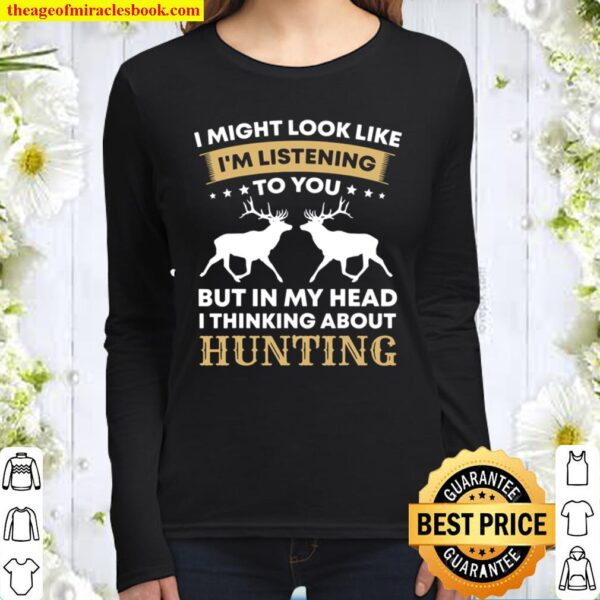 Hunter Deer Funny Quote Hunting Lovers Gift Women Long Sleeved