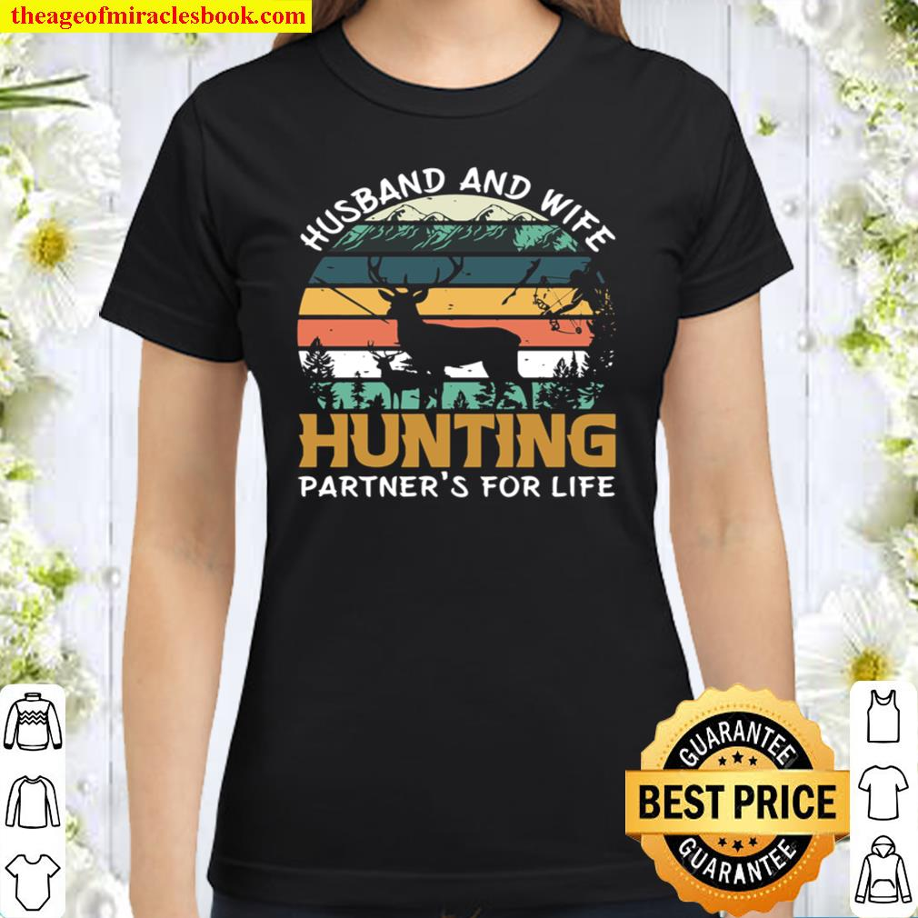Husband and Wife Hunting Partners For Life Classic Women T-Shirt