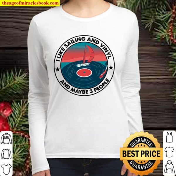 I Like Sailing And Vinyl And Maybe 3 People Women Long Sleeved