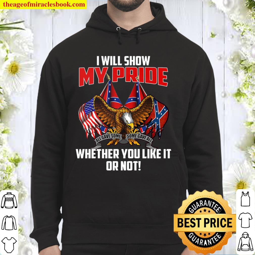 I Will Show My Pride Whether You Like It Or Not Hoodie