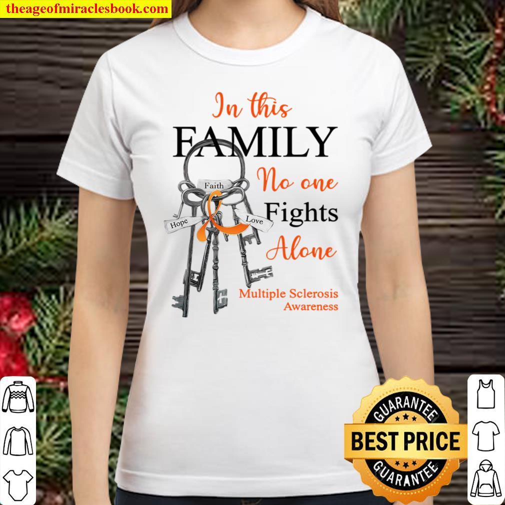 In This Family No One Fights Alone Multiple Sclerosis Awareness Classic Women T-Shirt