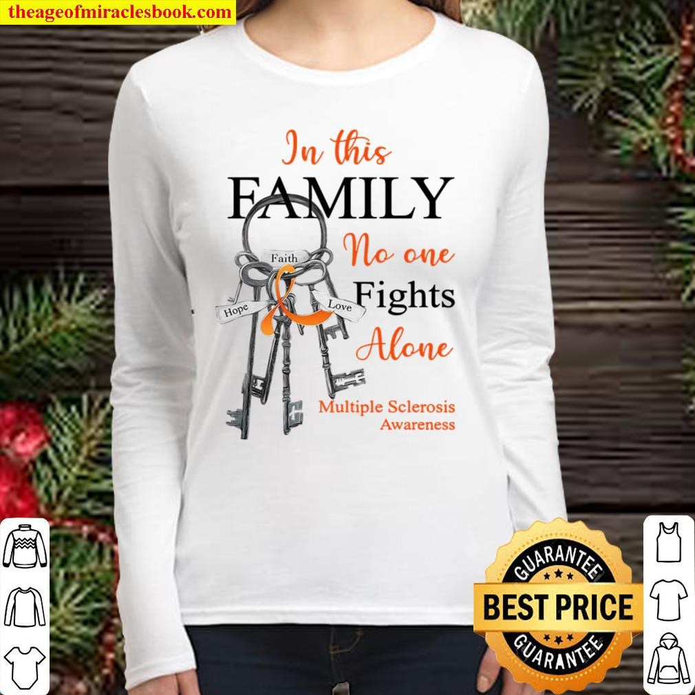 In This Family No One Fights Alone Multiple Sclerosis Awareness Women Long Sleeved