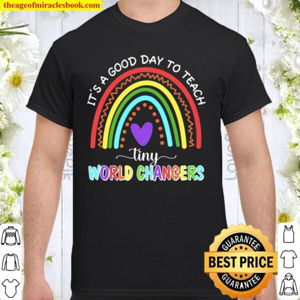 It_s A Good Day To Teach Tiny World Changers Shirt