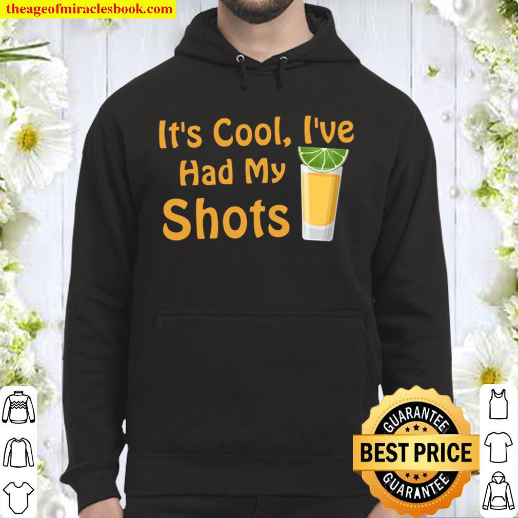 It_s Cool I_ve Had Both My Shots Funny Drinking Hoodie