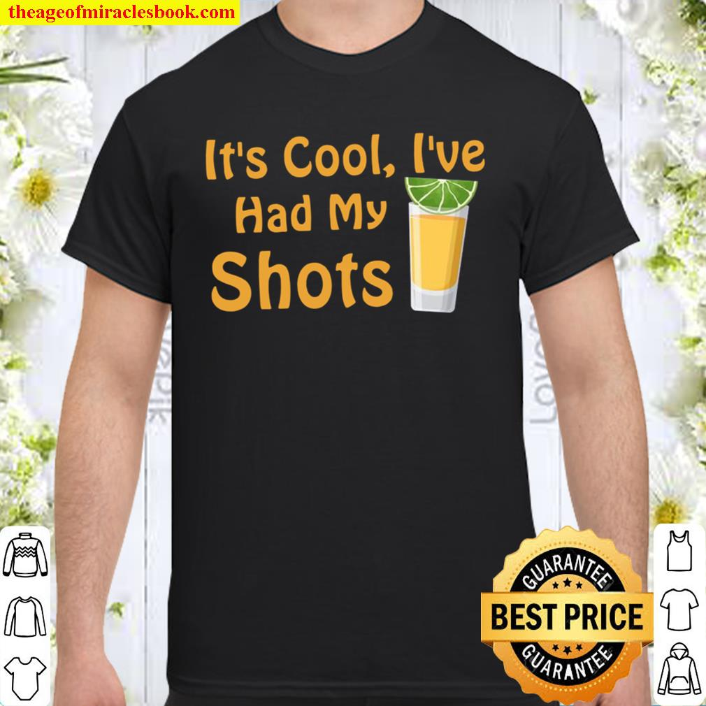 It_s Cool I_ve Had Both My Shots Funny Drinking Shirt