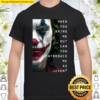 Joker when you bring Me out can you introduce Me as Shirt