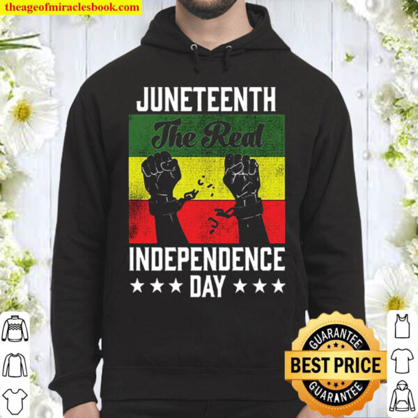 Juneteenth The Real Independence Day Hoodie