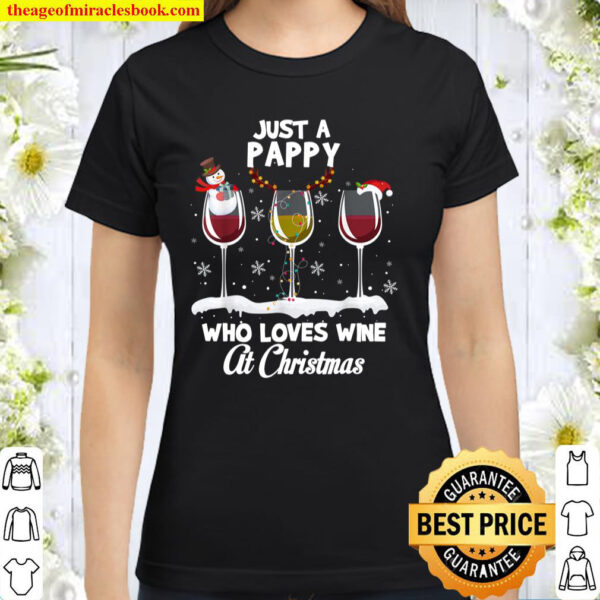 Just a Pappy Who love Wine At Christmas Funny Drinking Classic Women T-Shirt