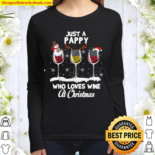 Just a Pappy Who love Wine At Christmas Funny Drinking Women Long Sleeved