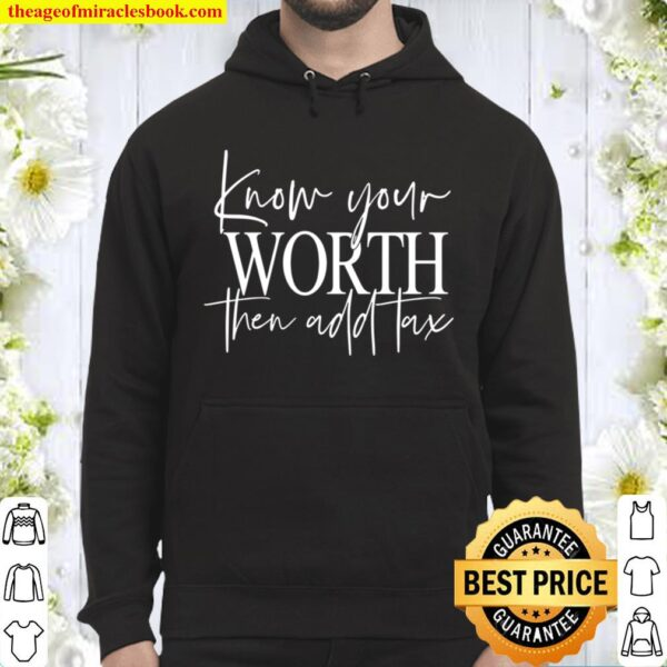 Know Your Worth Then Add Tax Hoodie