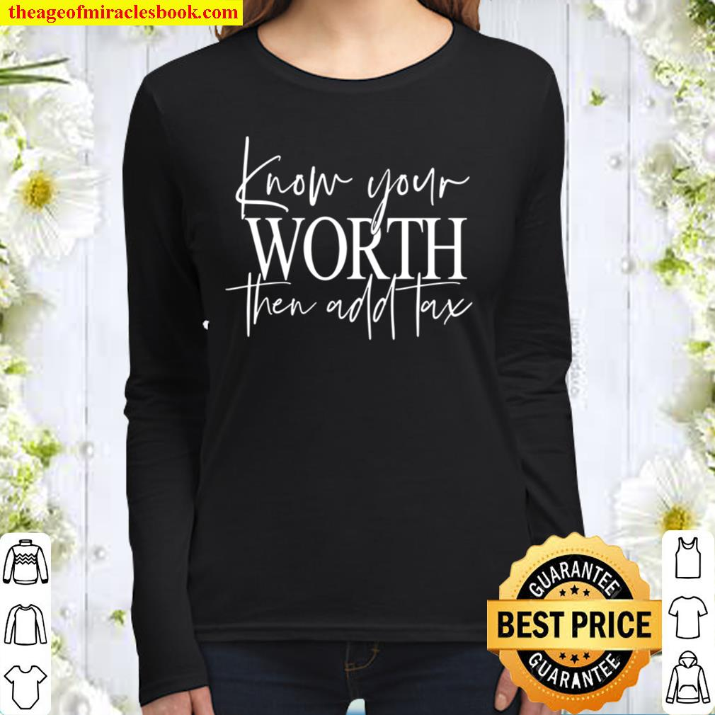 Know Your Worth Then Add Tax Women Long Sleeved