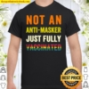 LGBT not an anti-masker just fully vaccinated Shirt