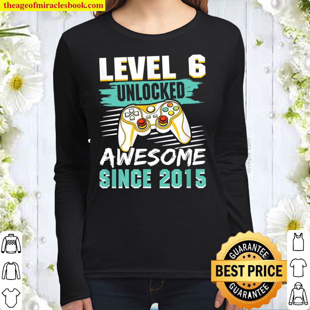 Level 6 Unlocked Awesome 2015 Video Game 6th Birthday Boys Women Long Sleeved