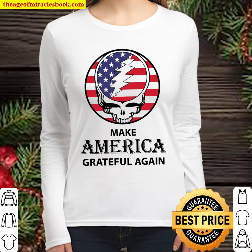 Make America Grateful Again - Independence Day Women Long Sleeved