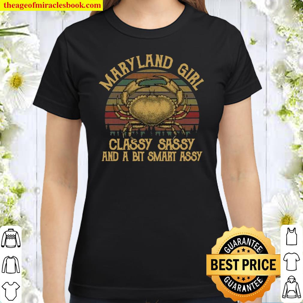 Maryland girl classy sassy and a bit smart assy sunset vintage Classic Women T-Shirt