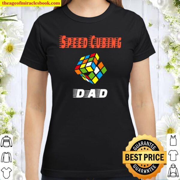 Mens Cubing Dad Speed Cubing Puzzle Graphic Classic Women T-Shirt