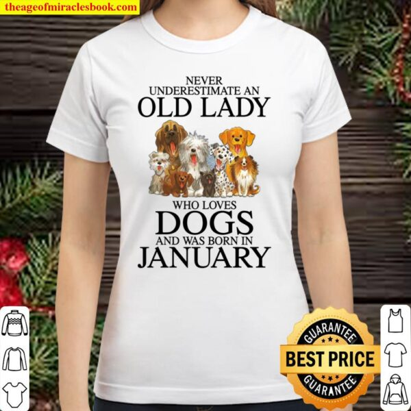 Never underestimate a January lady who loves dogs Classic Women T-Shirt