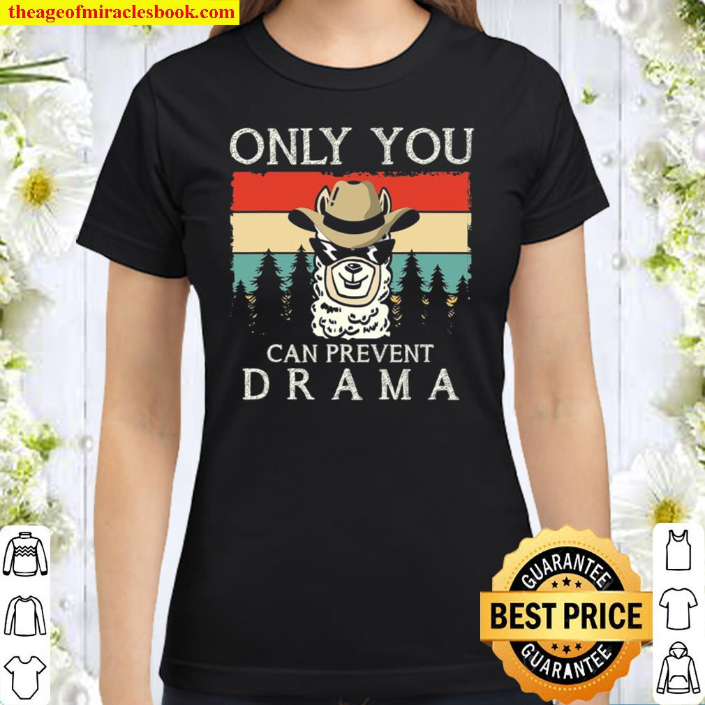 Only You Can Prevent Drama Camping Classic Women T-Shirt