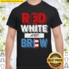 Red White and Brow America 4th of july Shirt