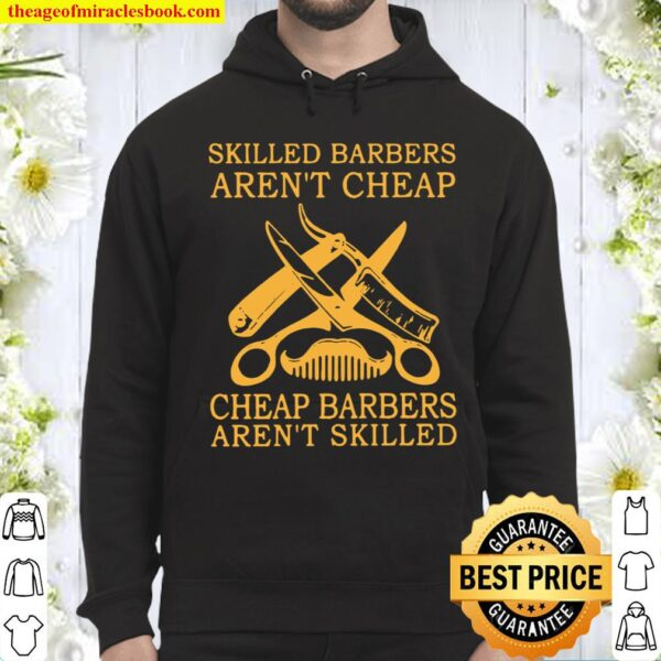 Skilled Barbers Aren't Cheap Cheap Barbers Aren't Skilled Hoodie