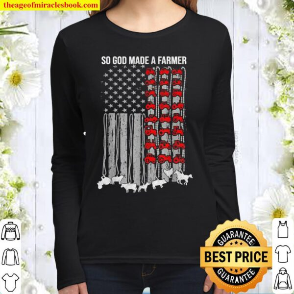 So God Made a Farmer Happy 4th of July American Patriot Flag Women Long Sleeved