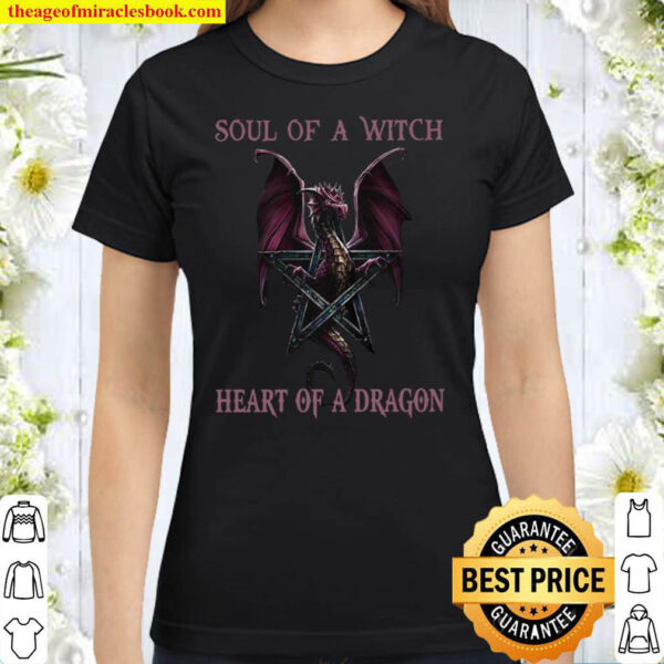 Soul Of A Witch Heart Of A Dragon Classic Women T-Shirt