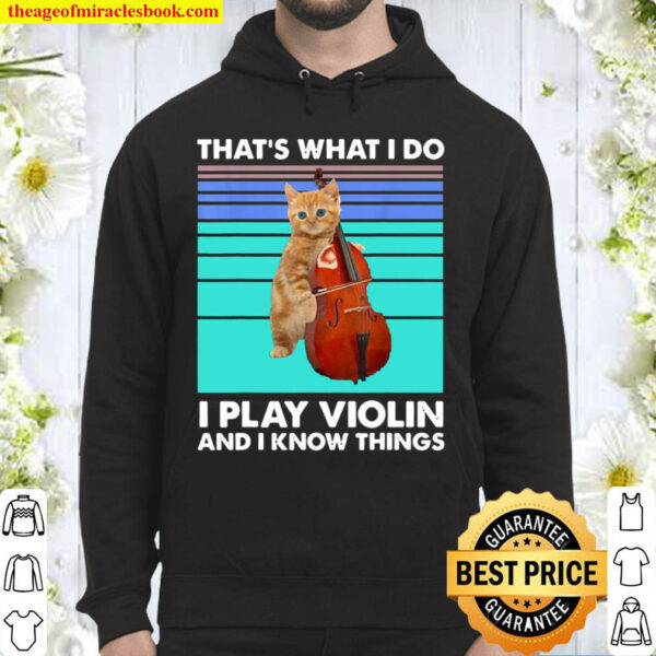That s What I Do I Play Violin And I Know Things Cat Violin Hoodie