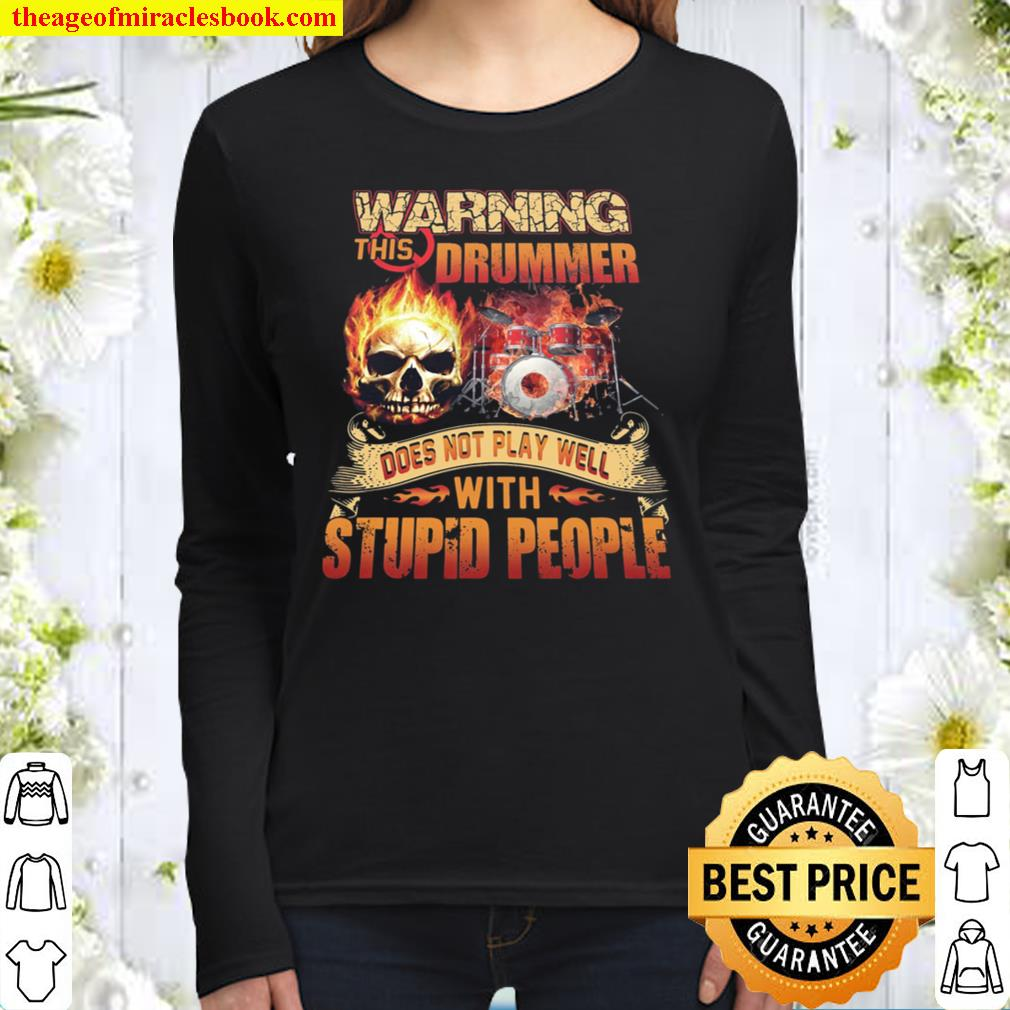 Warning This Drummer Does Not Play Well With Stupid People Women Long Sleeved