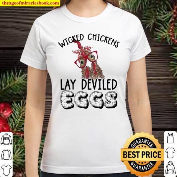 Wicked Chickens Lay Deviled Eggs Chicken Classic Women T-Shirt