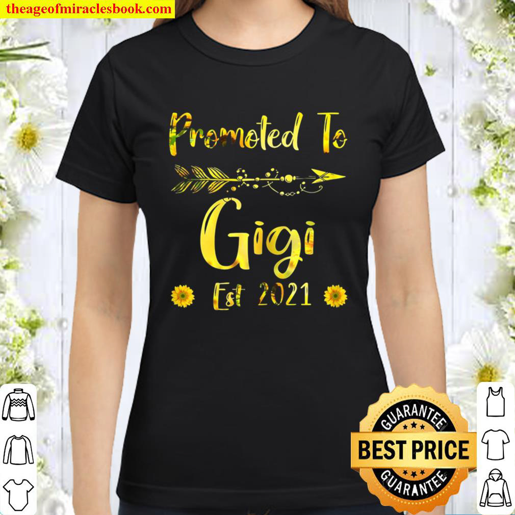 Womens Promoted To Gigi Est. 2021 First Time Mom Sunflower Classic Women T Shirt