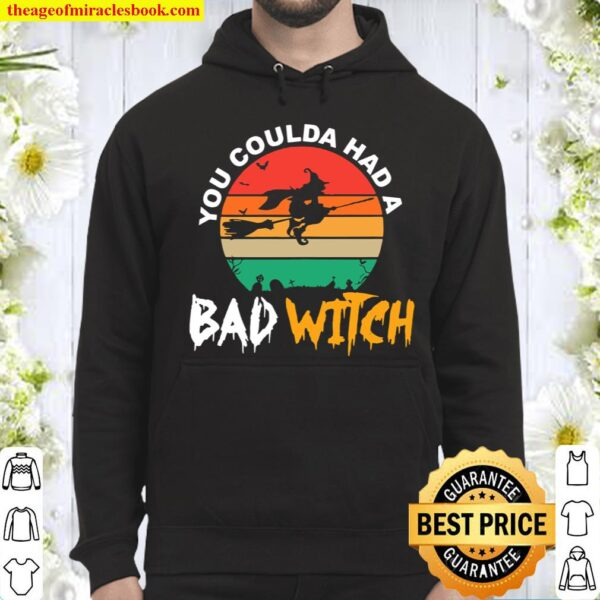 You Could Have Had A Bad Witch Funny Halloween Witch Hoodie