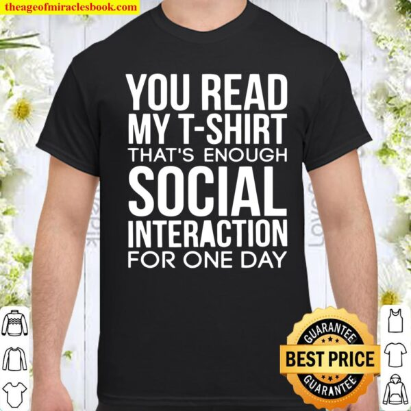 You Read My That's Enough Social Interaction Shirt