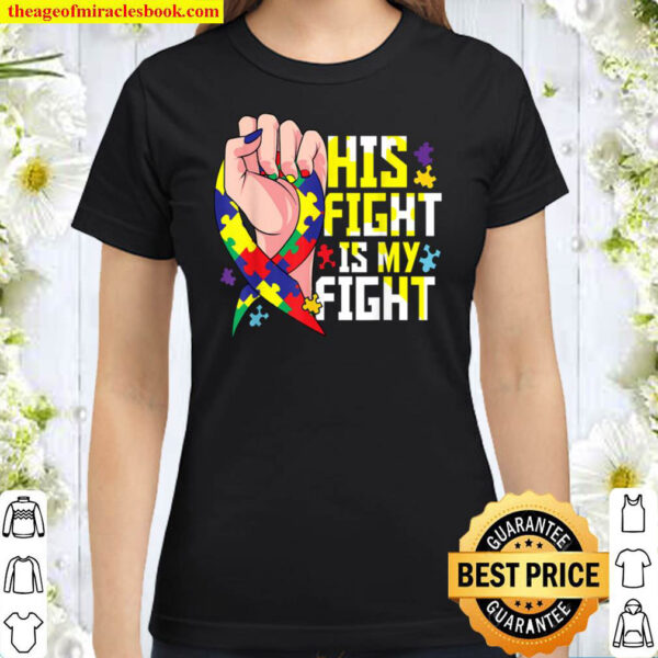 Autistic Son His Fight Is My Fight Autism Child Brother Classic Women T Shirt