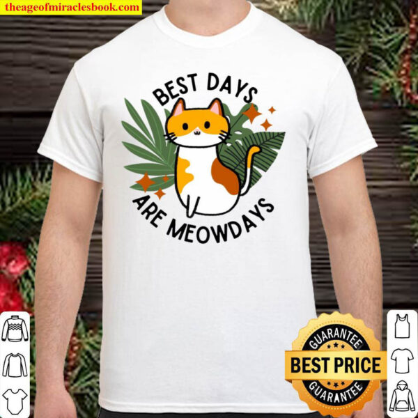Best days are meowdays Shirt